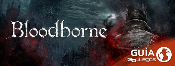Gu�a de Bloodborne