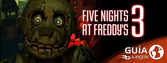 Guía Five Nights at Freddy's 3