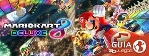 Guía completa de Mario Kart 8 Deluxe