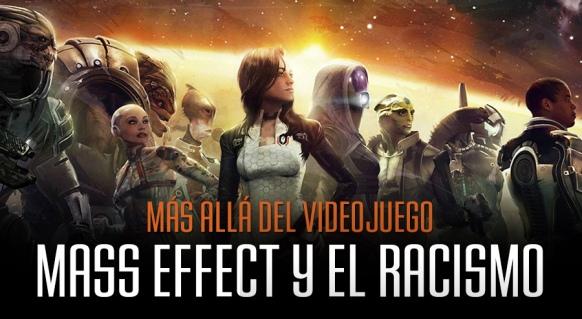 Reportaje de M�s all� del videojuego: Mass Effect y el Racismo