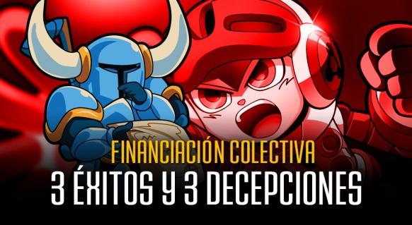 Reportaje de 3 �xitos y 3 Decepciones en Financiaci�n Colectiva