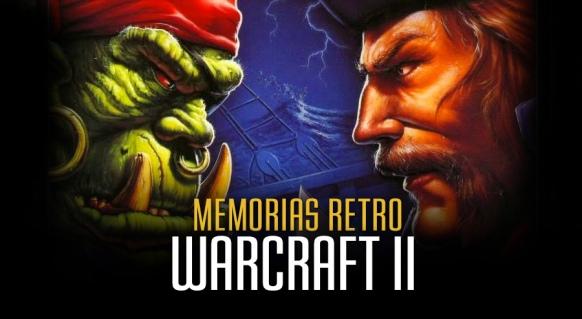Reportaje de Memorias Retro: Warcraft II