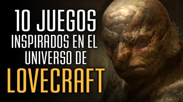 Reportaje de 10 juegos inspirados en el universo de Lovecraft