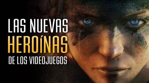 Reportaje de Las Nuevas Heroínas de los Videojuegos