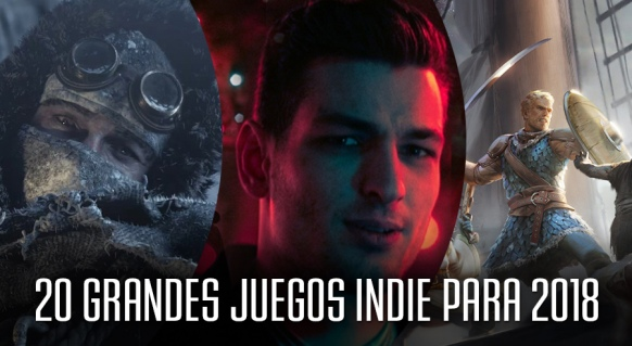 Reportaje de 20 grandes juegos indie para 2018