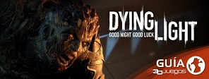Guía completa de Dying Light